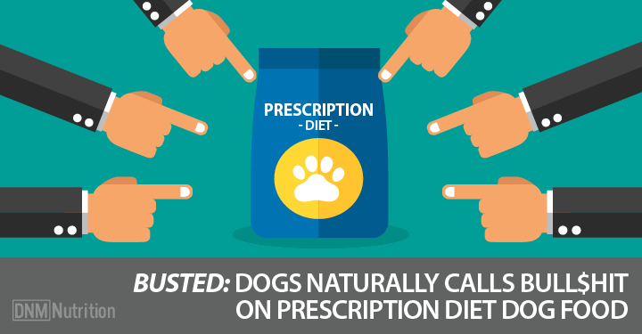 Busted: Dogs Naturally Calls Bull$hit On Prescription Diet Dog Food